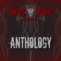 Reel Wolf - Anthology (feat. Bizarre, Ill Bill, Sean Strange & Mersinary) (Explicit)