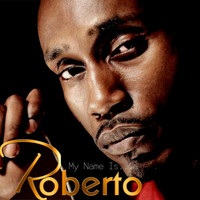 Roberto - My Name Is...