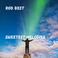 Rod Best - Sweetest Melodies