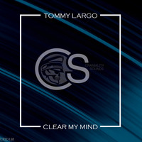 Tommy Largo - Clear My Mind