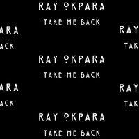 Ray Okpara - Take Me Back