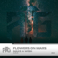 Flowers On Mars - Make A Wish