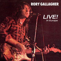 Rory Gallagher - Live! In Europe (Remastered 2017)