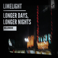 Belleruche - Limelight / Longer Days, Longer Nights