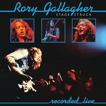 Rory Gallagher - Stage Struck (Live / Remastered 2017)