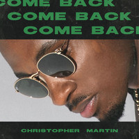 Christopher Martin - Come Back