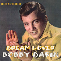 Bobby Darin - Dream Lover (Remastered)