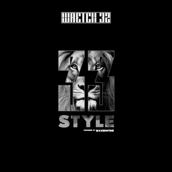 Wretch 32 - 33 Style (Explicit)
