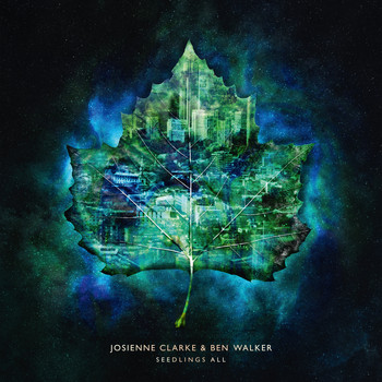 Josienne Clarke and Ben Walker - Seedlings All