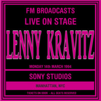 Lenny Kravitz - Live On Stage  FM Broadcasts - Sony Studios NYC 14th March 1994