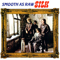 Silk - Smooth As Raw Silk - Remastered