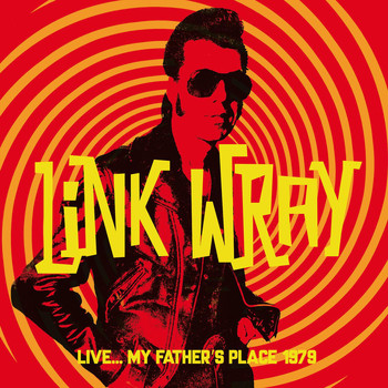 Link Wray - Live... My Father's Place 1979