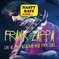 Frank Zappa - Nasty Rats - Live at the Palladium, New York 1981