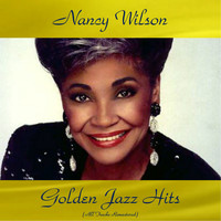 Nancy Wilson - Nancy Wilson Golden Jazz Hits (All Tracks Remastered)