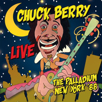 Chuck Berry -  Live: The Palladium New York '88 + Bonus Track