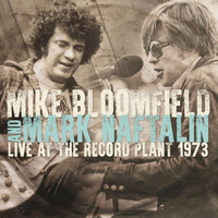 Mike Bloomfield - Live at the Record Plant 1973
