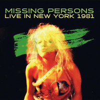 Missing Persons - Live in New York 1981