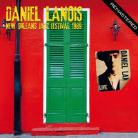 Daniel Lanois - New Orleans Jazz Festival, 1989 - Remastered