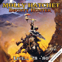 Molly Hatchet - Bounty Hunter - Live... '78-'80 - Remastered