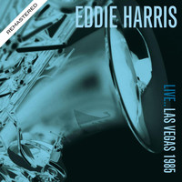 Eddie Harris - Live.. Las Vegas 1985 - Remastered