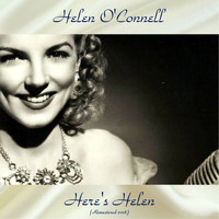 Helen O'Connell - Here's Helen (Remastered 2018)