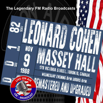 Leonard Cohen - Legendary FM Broadcasts - Massey Hall, Toronto, Canada 9th November 1988