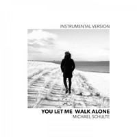 Michael Schulte - You Let Me Walk Alone (Instrumental Version)