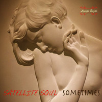 Satellite Soul - Sometimes