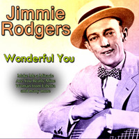 Jimmie Rodgers - Wonderful You