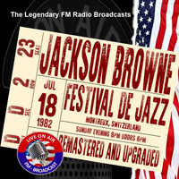 Jackson Browne - Legendary FM Broadcasts - Festival De Jazz, Montreux Switzerland 18th July 1982