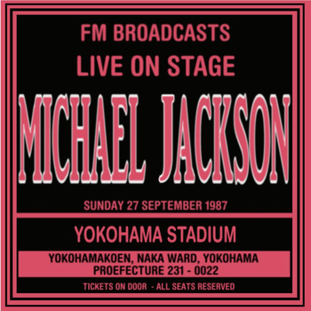 Michael Jackson - Live On Stage FM Broadcast - Yokohama Stadium 27th September 1987