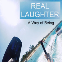 A Way of Being - Real Laughter