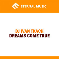 Dj Ivan Tkach - Dreams Come True