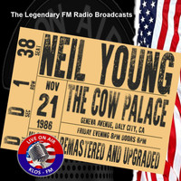 Neil Young - Legendary FM Broadcasts - The Cow Palace, Daly City CA 21st November 1986