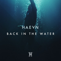 HAEVN - Back In The Water