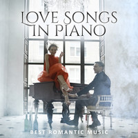 Various Artists - Love Songs in Piano (Best Romantic Music)