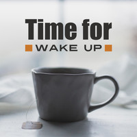 Various Artists - Time for Wake Up (Morning Energy, Soothing Sounds for Alarm Clock)
