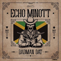 Echo Minott - Badman Dat - Single