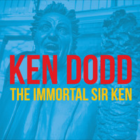 KenDodd - KEN DODD - The Immortal Sir Ken
