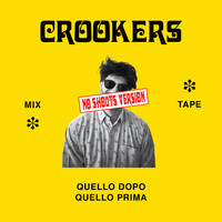 Crookers - Crookers mixtape: Quello dopo, quello prima (No shouts version)