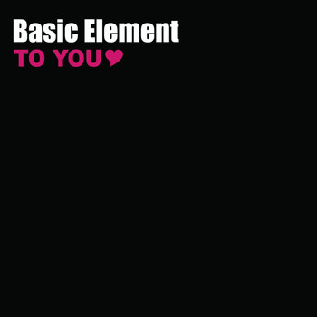 Basic Element - To You (Radio Edit)