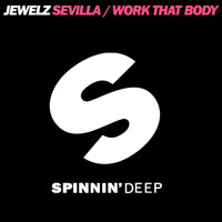 Jewelz - Sevilla / Work That Body