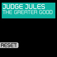 Judge Jules - The Greater Good