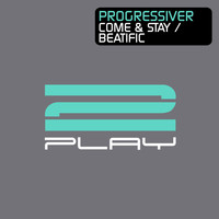 Progressiver - Come & Stay / Beatific