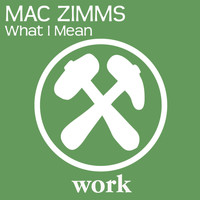 Mac Zimms - What I Mean