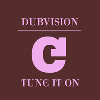 DubVision - Tune It On