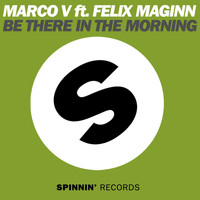 Marco V - Be There In The Morning (feat. Felix Maginn)