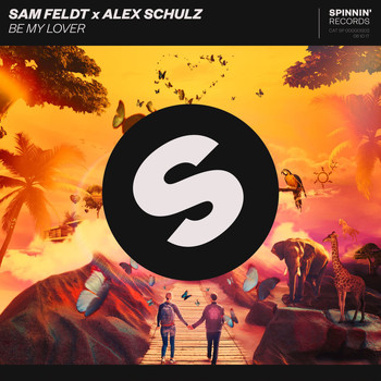 Sam Feldt x Alex Schulz - Be My Lover
