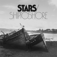 Stars - Ship To Shore