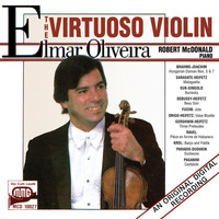 Elmar Oliveira / Robert McDonald - The Virtuoso Violin